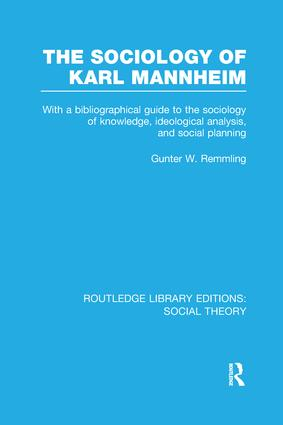 The Sociology of Karl Mannheim: With a Bibliographical Guide to the Sociology of Knowledge, Ideological Analysis, and Social Planning, 1st Edition (Paperback) book cover