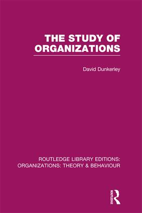 The Study of Organizations (RLE: Organizations) book cover