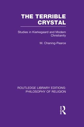 The Terrible Crystal: Studies in Kierkegaard and Modern Christianity, 1st Edition (Paperback) book cover