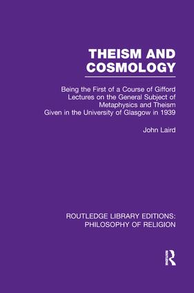 Theism and Cosmology: Being the First Series of a Course of Gifford Lectures on the General Subject of Metaphysics and Theism given in the University of Glasgow in 1939, 1st Edition (Paperback) book cover