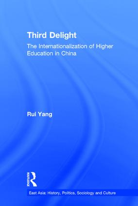 The Third Delight: Internationalization of Higher Education in China book cover