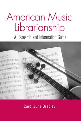 American Music Librarianship: A Research and Information Guide, 1st Edition (Paperback) book cover