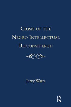 The Crisis of the Negro Intellectual Reconsidered