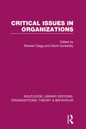 Critical Issues in Organizations (RLE: Organizations)
