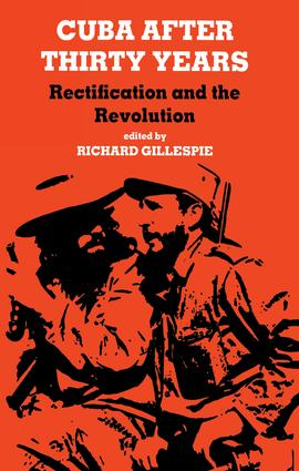 Cuba After Thirty Years: Rectification and the Revolution, 1st Edition (Paperback) book cover