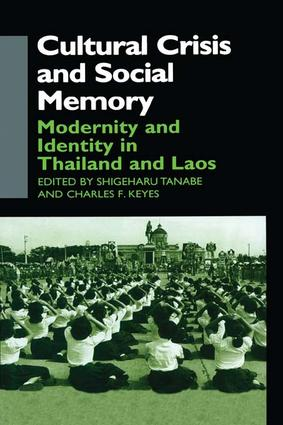 Cultural Crisis and Social Memory: Modernity and Identity in Thailand and Laos, 1st Edition (Paperback) book cover