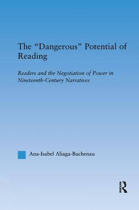 The Dangerous Potential of Reading: Readers & the Negotiation of Power in Selected Nineteenth-Century Narratives, 1st Edition (Paperback) book cover