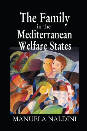 The Family in the Mediterranean Welfare States: 1st Edition (Paperback) book cover
