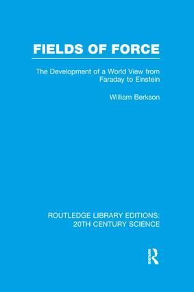Fields of Force: The Development of a World View from Faraday to Einstein. book cover