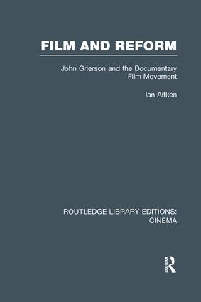 Film and Reform: John Grierson and the Documentary Film Movement book cover