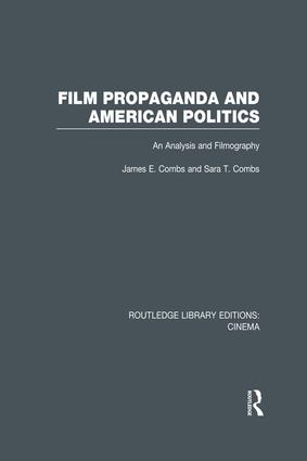 Film Propaganda and American Politics: An Analysis and Filmography book cover
