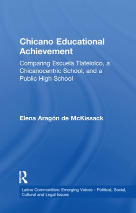 Chicano Educational Achievement: Comparing Escuela Tlatelolco, A Chicanocentric School, and a Public High School book cover