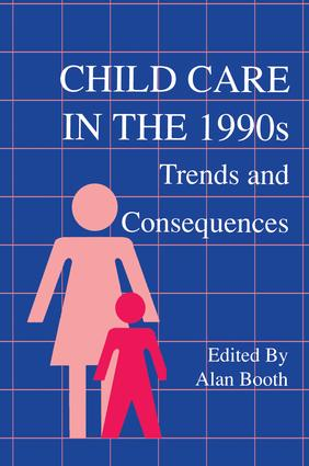 Child Care in the 1990s: Trends and Consequences book cover
