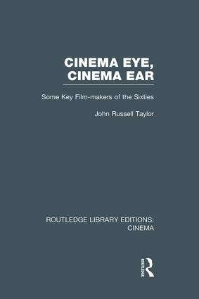 Cinema Eye, Cinema Ear: Some Key Film-makers of the Sixties book cover