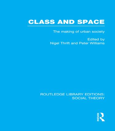 Class and Space (RLE Social Theory)