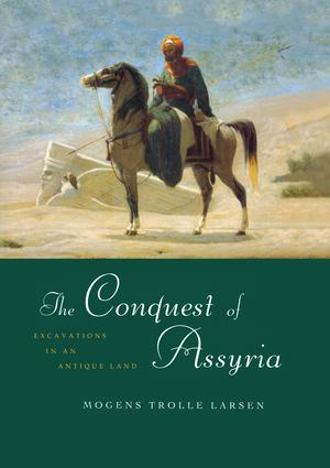 The Conquest of Assyria: Excavations in an Antique Land, 1st Edition (Paperback) book cover
