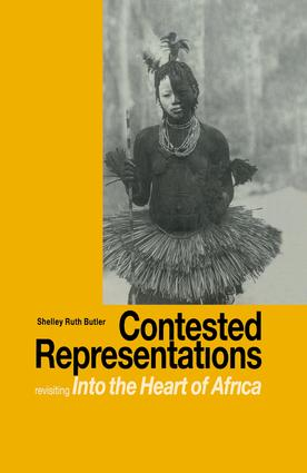 Contested Representations: Revisiting 'Into the Heart of Africa', 1st Edition (Paperback) book cover