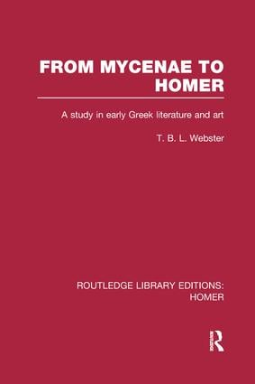From Mycenae to Homer: A Study in Early Greek Literature and Art, 1st Edition (Paperback) book cover