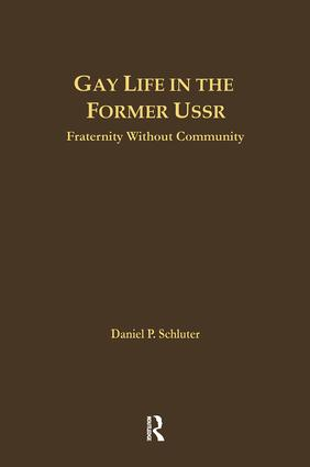 Gay Life in the Former USSR: Fraternity Without Community, 1st Edition (Paperback) book cover