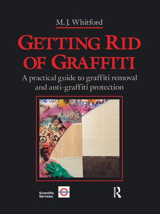 Getting Rid of Graffiti: A practical guide to graffiti removal and anti-graffiti protection book cover