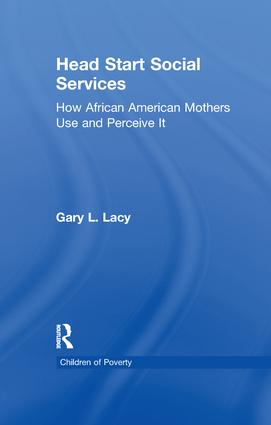 Head Start Social Services: How African American Mothers Use and Perceive Them book cover