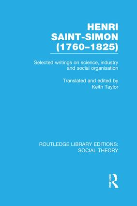 Henri Saint-Simon, (1760-1825) (RLE Social Theory): Selected Writings on Science, Industry and Social Organisation book cover