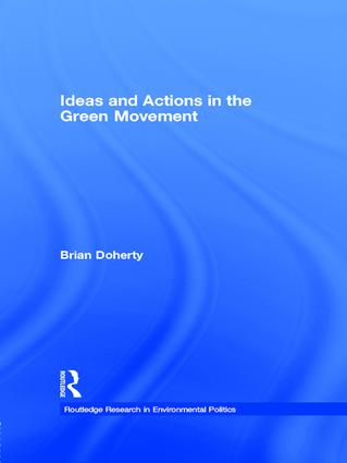 Ideas and Actions in the Green Movement: 1st Edition (Paperback) book cover