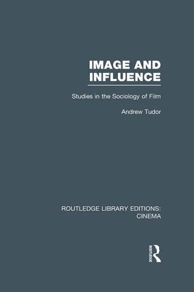 Image and Influence: Studies in the Sociology of Film book cover
