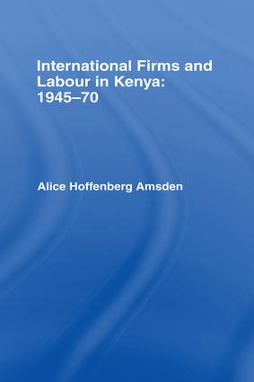 International Firms and Labour in Kenya 1945-1970: 1st Edition (Paperback) book cover