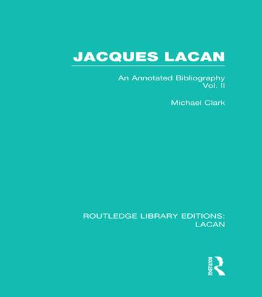 Jacques Lacan (Volume II) (RLE: Lacan): An Annotated Bibliography, 1st Edition (Paperback) book cover