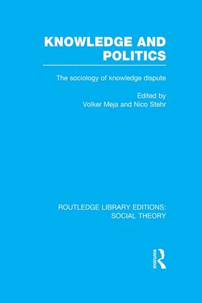 Knowledge and Politics (RLE Social Theory)