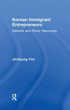 Korean Immigrant Entrepreneurs: Networks and Ethnic Resources, 1st Edition (Paperback) book cover