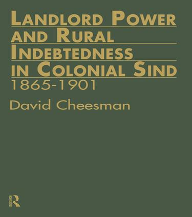 Landlord Power and Rural Indebtedness in Colonial Sind: 1st Edition (Paperback) book cover