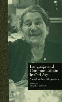 Language and Communication in Old Age: Multidisciplinary Perspectives book cover
