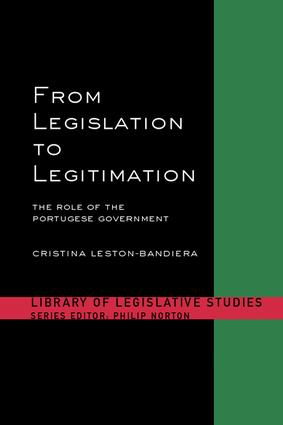 From Legislation to Legitimation: The Role of the Portuguese Parliament, 1st Edition (Paperback) book cover
