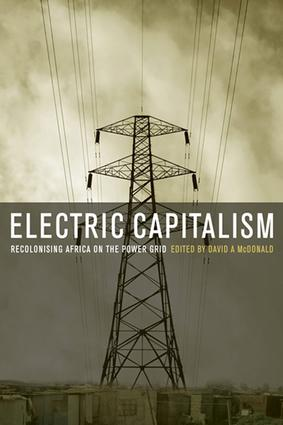 Electric Capitalism: Recolonising Africa on the Power Grid book cover