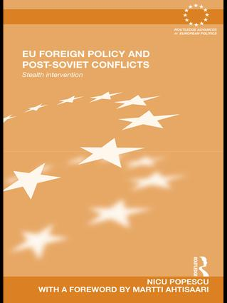 EU Foreign Policy and Post-Soviet Conflicts: Stealth Intervention, 1st Edition (Paperback) book cover