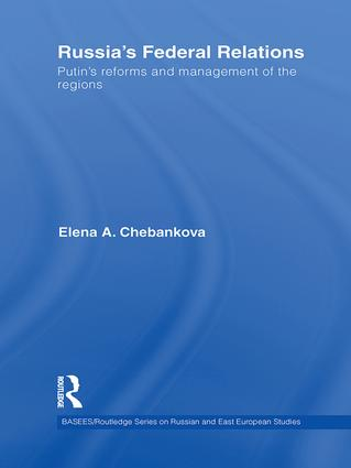 Russia's Federal Relations: Putin's Reforms and Management of the Regions book cover