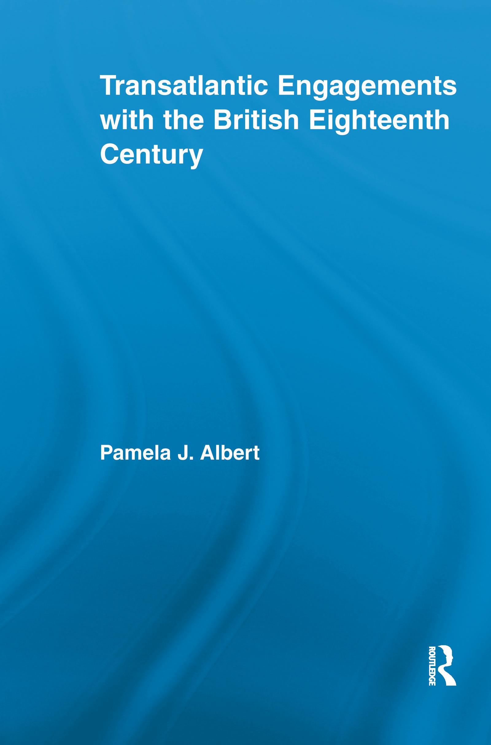 Transatlantic Engagements with the British Eighteenth Century
