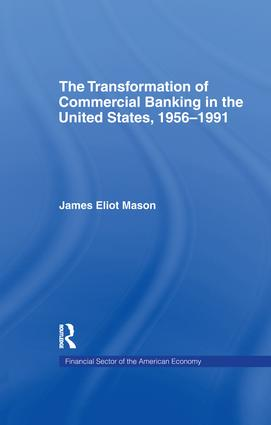 The Transformation of Commercial Banking in the United States, 1956-1991 book cover
