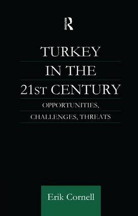 Turkey in the 21st Century: Opportunities, Challenges, Threats, 1st Edition (Paperback) book cover