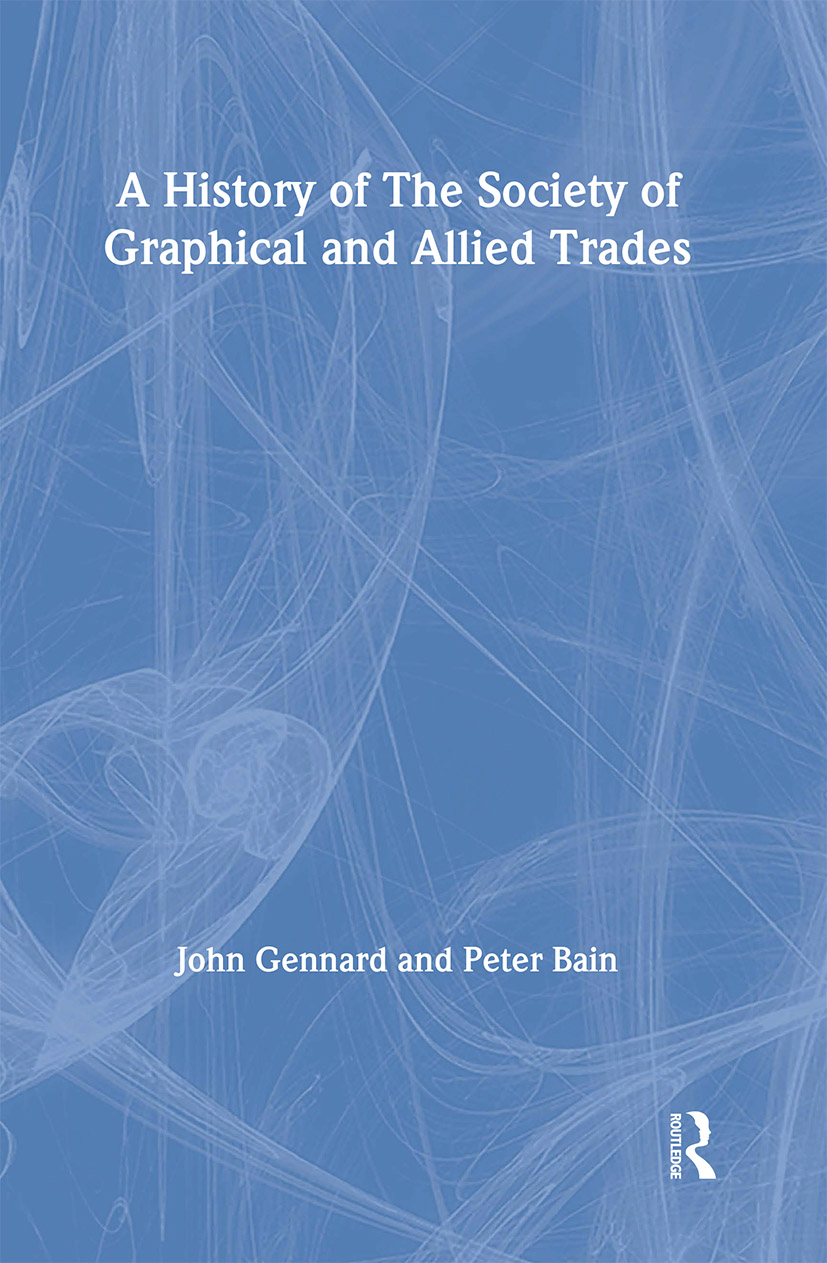 A History of the Society of Graphical and Allied Trades