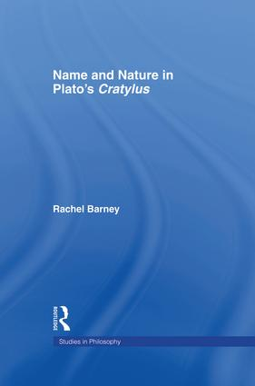 Names and Nature in Plato's Cratylus: 1st Edition (Paperback) book cover
