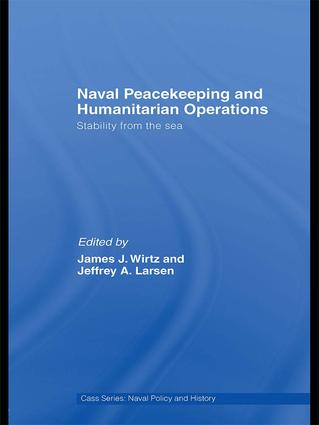 Naval Peacekeeping and Humanitarian Operations: Stability from the Sea, 1st Edition (Paperback) book cover