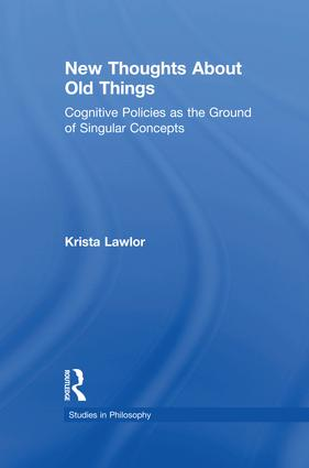 New Thoughts About Old Things: Cognitive Policies as the Ground of Singular Concepts, 1st Edition (Paperback) book cover