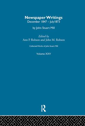 Collected Works of John Stuart Mill: XXV. Newspaper Writings Vol D book cover