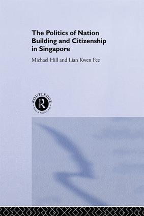 The Politics of Nation Building and Citizenship in Singapore: 1st Edition (Paperback) book cover
