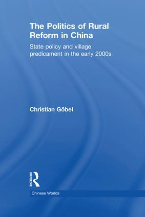 The Politics of Rural Reform in China: State Policy and Village Predicament in the Early 2000s, 1st Edition (e-Book) book cover