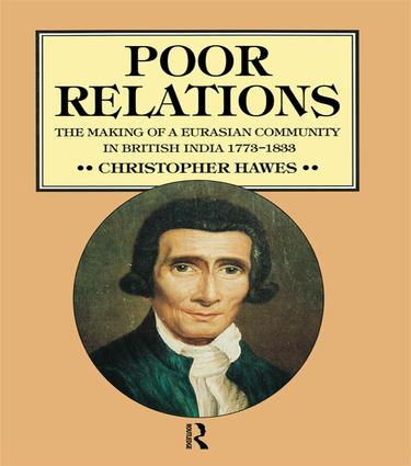 Poor Relations: The Making of a Eurasian Community in British India, 1773-1833, 1st Edition (e-Book) book cover