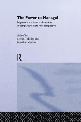 The Power to Manage?: Employers and Industrial Relations in Comparative Historical Perspective, 1st Edition (e-Book) book cover